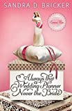 img - for Always the Wedding Planner, Never the Bride: An Emma Rae Creation [Paperback] [2011] (Author) Sandra D. Bricker book / textbook / text book