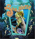 Sea Horse (Life Cycle of A...(Paperback))