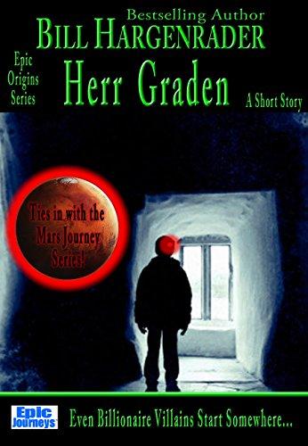 Herr Graden: Even Billionaire Villains Start Somewhere: A Short Story (Epic  Origins Book