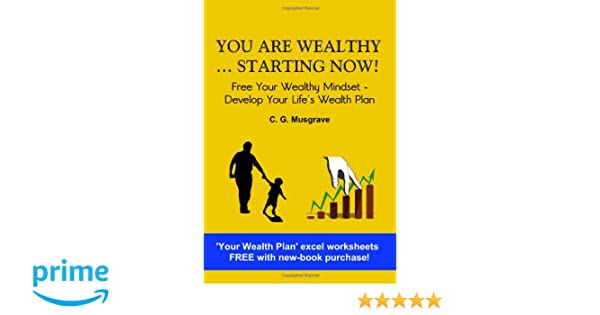 YOU ARE WEALTHY ... STARTING NOW!