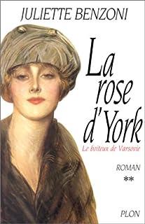 Le boiteux de Varsovie [02] : La rose d'York, Benzoni, Juliette