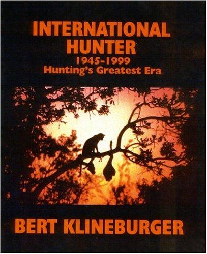 Download International Hunter: 1945-1999 Hunting's Greatest Era ebook