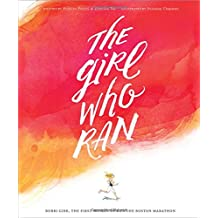 The Girl Who Ran: Bobbi Gibb, The First Woman to Run the Boston Marathon