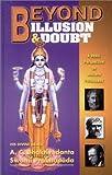 Beyond Illusion & Doubt