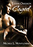 Lethal Obsession: Caged