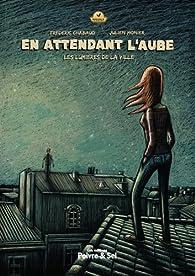En attendant l'Aube, tome 1 : Les lumières de la ville par Frédéric Chabaud