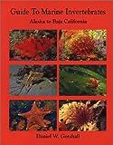 Guide to Marine Invertebrates - Alaska to Baja California, Daniel W. Gotshall, 0930118197
