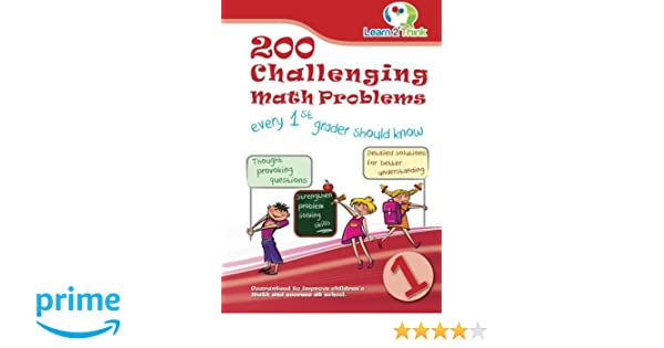 200 Challenging Math Problems every 1st grader should know (Volume ...