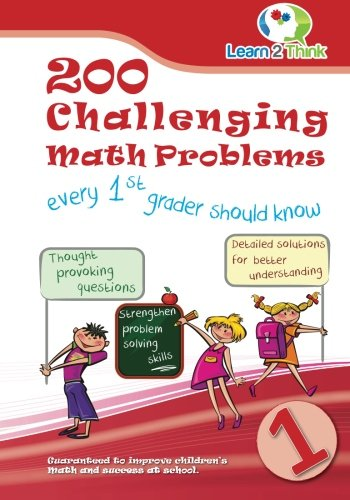 200 Challenging Math Problems every 1st grader should know (Volume 1) (Think Math Grade 1)