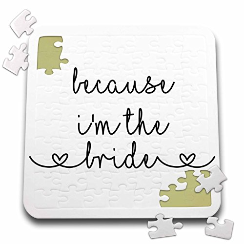 Lenas Photos - Wedding - Because Im the bride - Bride Gift- Bride to Be - Bridal Party - 10x10 Inch Puzzle (pzl_264058_2) by 3dRose