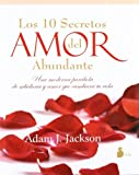 Los 10 Secretos del amor Abundante, Adam J. Jackson, 8478088016
