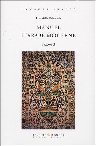 Manuel dArabe Moderne, volume 2 (+2 CD) Luc-Willy Deheuvels