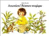 Attention! peinture magique