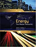 Energy : The Master Resource, Bradley, Robert, Jr., 0757511694