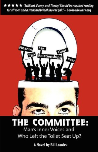 The Committee: Man's Inner Voices and Who Left the Toilet Seat Up?