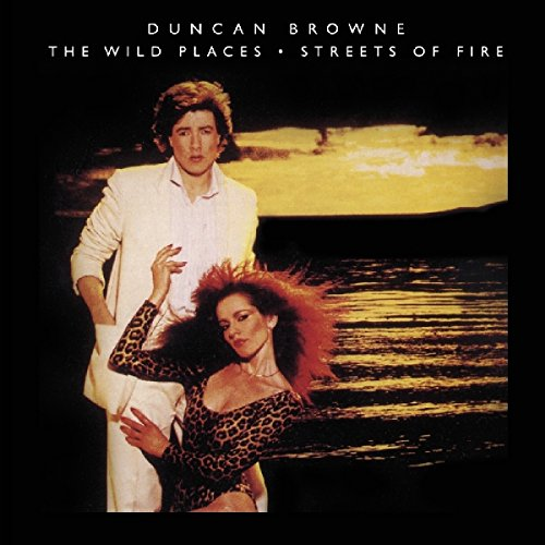 Wild Places & Streets Of Fire