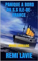 PANIQUE A BORD DU S.S ILE-DE-FRANCE: ROGER LAVALLIAC (French Edition)