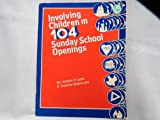 Involving Children in One Hundred Four Sunday School Openings, J. H. Robinson and R. Darline Robinson, 0570039126