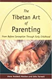The Tibetan Art of Parenting, Anne H. Maiden and Edie Farwell, 0861711297