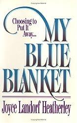 My Blue Blanket: Choosing to Put It Away