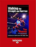 img - for Walking The Straight and Narrow: Lessons in faith from the high wire book / textbook / text book