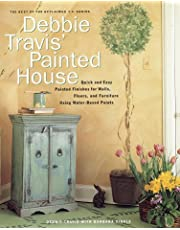 Debbie Travis' Painted House: Quick and Easy Painted Finishes for Walls, Floors, and Furniture Using Water-Based Paints