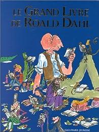 Le grand livre de Roald Dahl par Roald Dahl