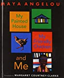 My Painted House, My Friendly Chicken, And Me (Turtleback School & Library Binding Edition)