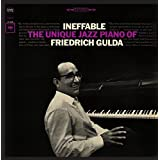 Ineffable: The Unique Jazz Piano of Friedrich Gulda