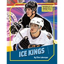 Ice Kings (The World's Greatest Athletes)