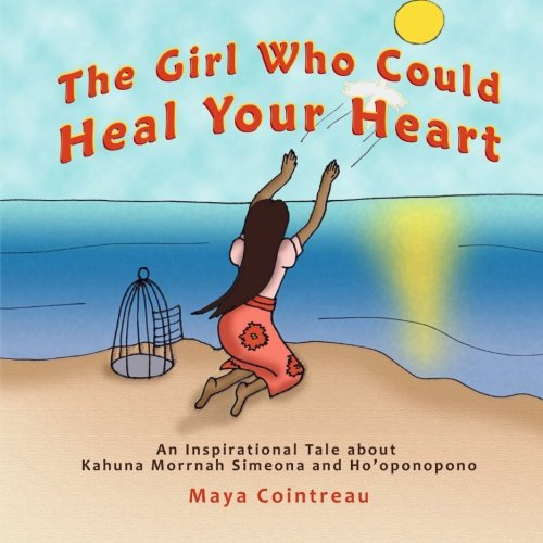 the-girl-who-could-heal-your-heart-an-inspirational-tale-about-kahuna-morrnah-simeona-and-hooponopon