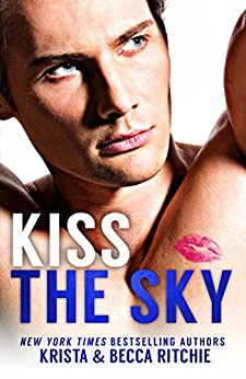 Kiss the Sky (Calloway Sisters Book 1) by [Ritchie, Krista, Ritchie, Becca]