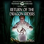 Return of the Dragon Riders: Book Two of the Dragon Stone Saga | Kristian Alva
