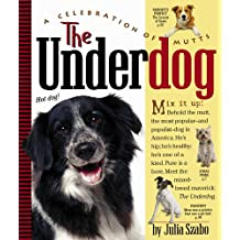 The Underdog: A Celebration of Mutts