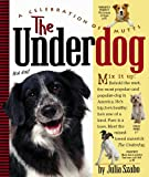 img - for The Underdog: A Celebration of Mutts book / textbook / text book