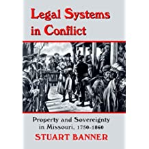 Legal Systems in Conflict: Property and Sovereignty in Missouri, 1750-1860