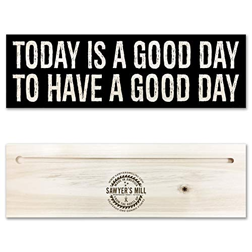 Today Is a Good Day To Have a Good Day. - Handmade Wood Sign With Uplifting Message Printed on Hardwood Block