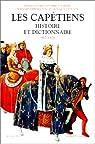 Les Capétiens : Histoire et dictionnaire, 987-1328 par Menant
