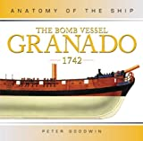 The Bomb Vessel Granado 1742, Peter Goodwin, 1844860051