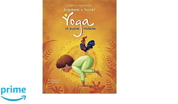 Juguemos a hacer yoga de buena manaña / Lets Do Yoga for a ...