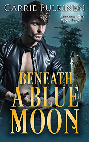 Beneath a Blue Moon (Crescent City Wolf Pack Book 2)