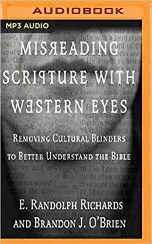Misreading Scripture with Western Eyes: Removing Cultural Blinders