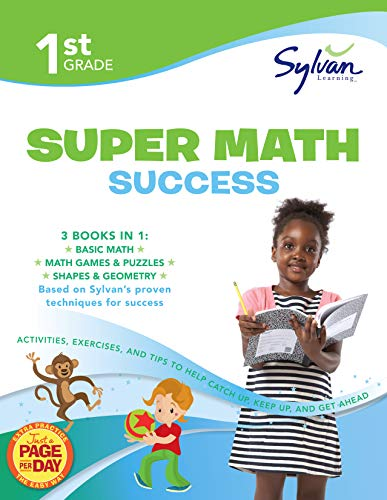 Math Grade Books 1st (1st Grade Super Math Success: Activities, Exercises, and Tips to Help Catch Up, Keep Up, and Get Ahead (Sylvan Math Super Workbooks))