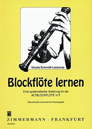 Blockflöte lernen: Eine systematische Anleitung für die Altblockflöte in F. Alt-Blockflöte.