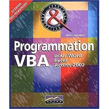 Programmation VBA pour Excel, Word et Access 2002