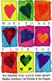 Ways to Say I Love You to Those You Love the Most, Stephen Arterburn, 0883658585