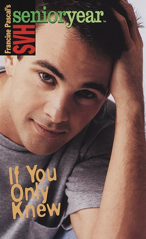 If You Only Knew (Sweet Valley High Sr. Year(TM))