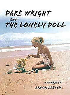 Book Cover: Dare Wright And The Lonely Doll