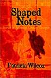 Shaped Notes, Patricia Wilcox, 0970374364