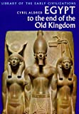 img - for Egypt to the End of the Old Kingdom (Library of the early civilizations) book / textbook / text book